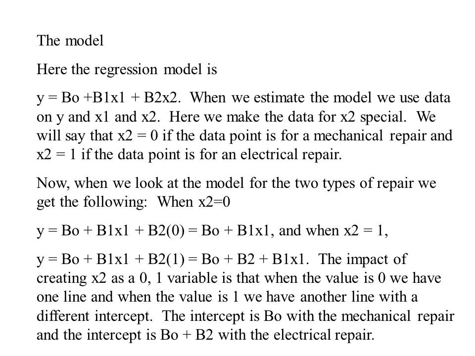 The model Here the regression model is y = Bo +B1x1 + B2x2.