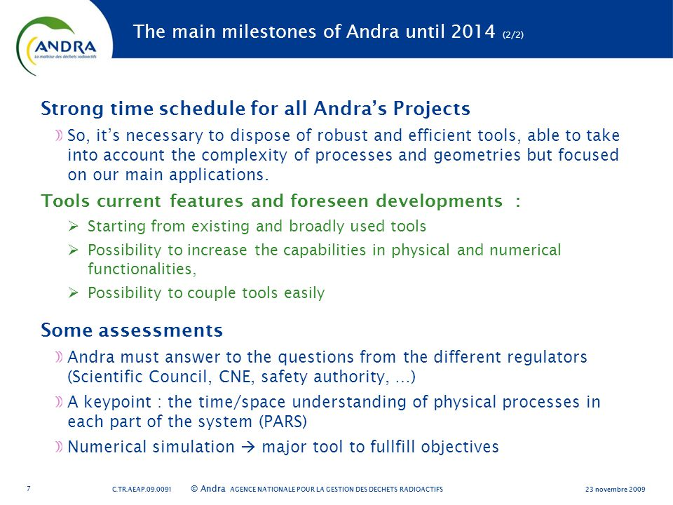 AGENCE NATIONALE POUR LA GESTION DES DÉCHETS RADIOACTIFS © Andra The main milestones of Andra until 2014 (2/2) Strong time schedule for all Andra's Pr