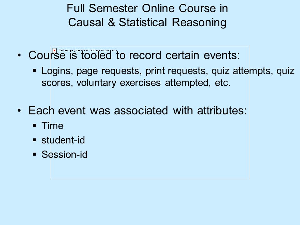 Course is tooled to record certain events:  Logins, page requests, print requests, quiz attempts, quiz scores, voluntary exercises attempted, etc. Ea
