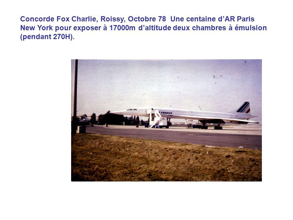 Concorde Fox Charlie, Roissy, Octobre 78 Une centaine d'AR Paris New York pour exposer à 17000m d'altitude deux chambres à émulsion (pendant 270H).