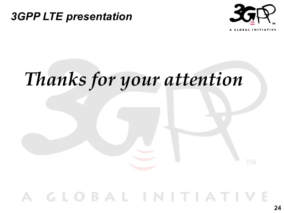 24 3GPP LTE presentation Thanks for your attention