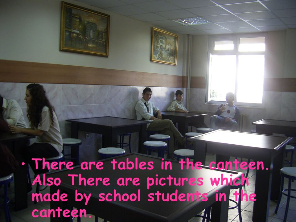 There are tables in the canteen.