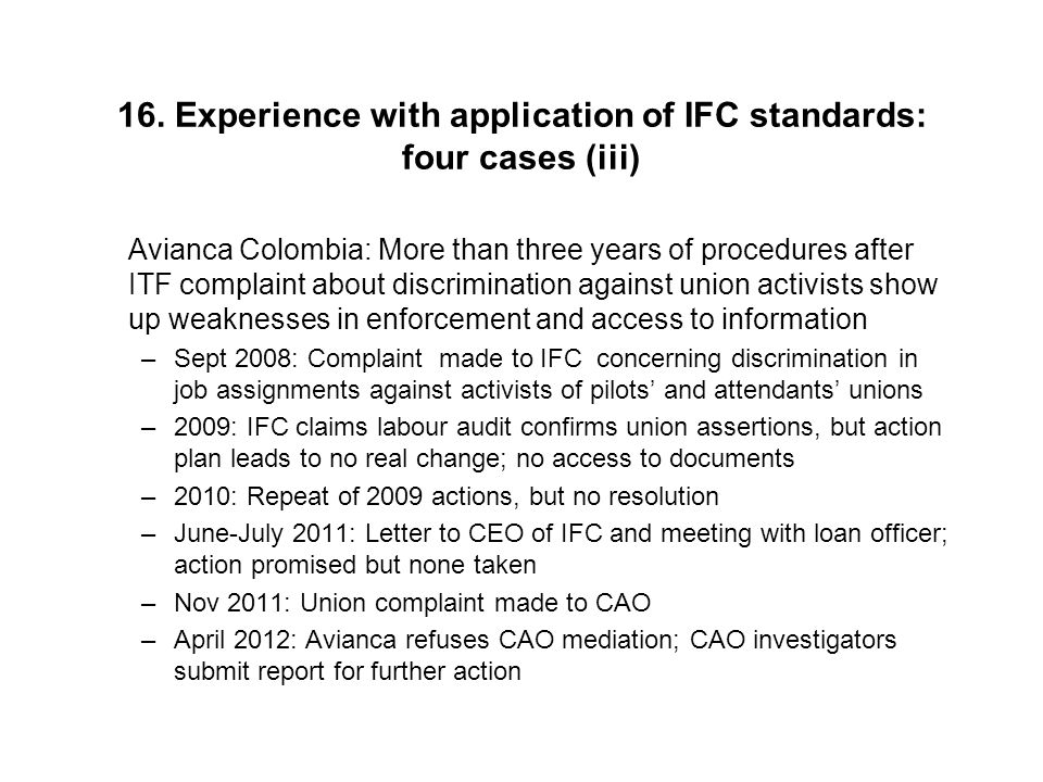 16. Experience with application of IFC standards: four cases (iii) Avianca Colombia: More than three years of procedures after ITF complaint about dis