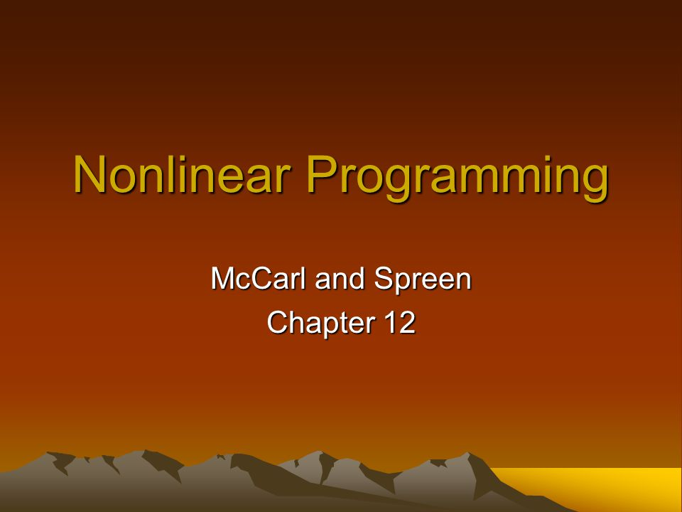 Nonlinear Programming McCarl and Spreen Chapter 12
