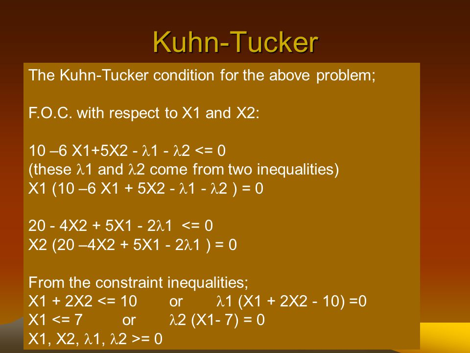 Kuhn-Tucker The Kuhn-Tucker condition for the above problem; F.O.C.