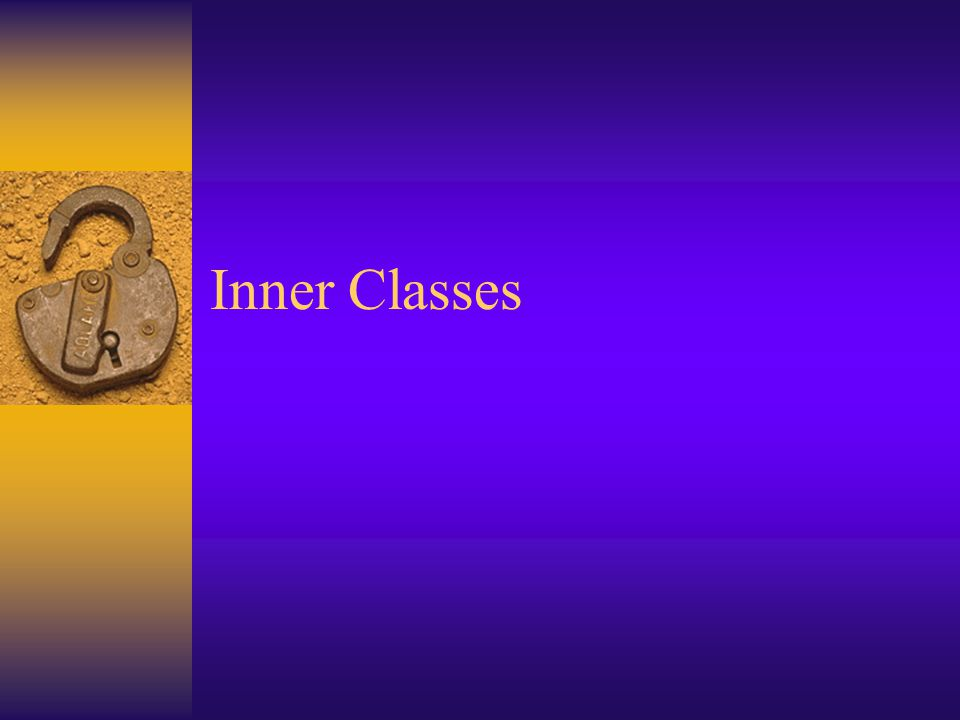 Local inner classes  Inner classes may also be defined within class methods.
