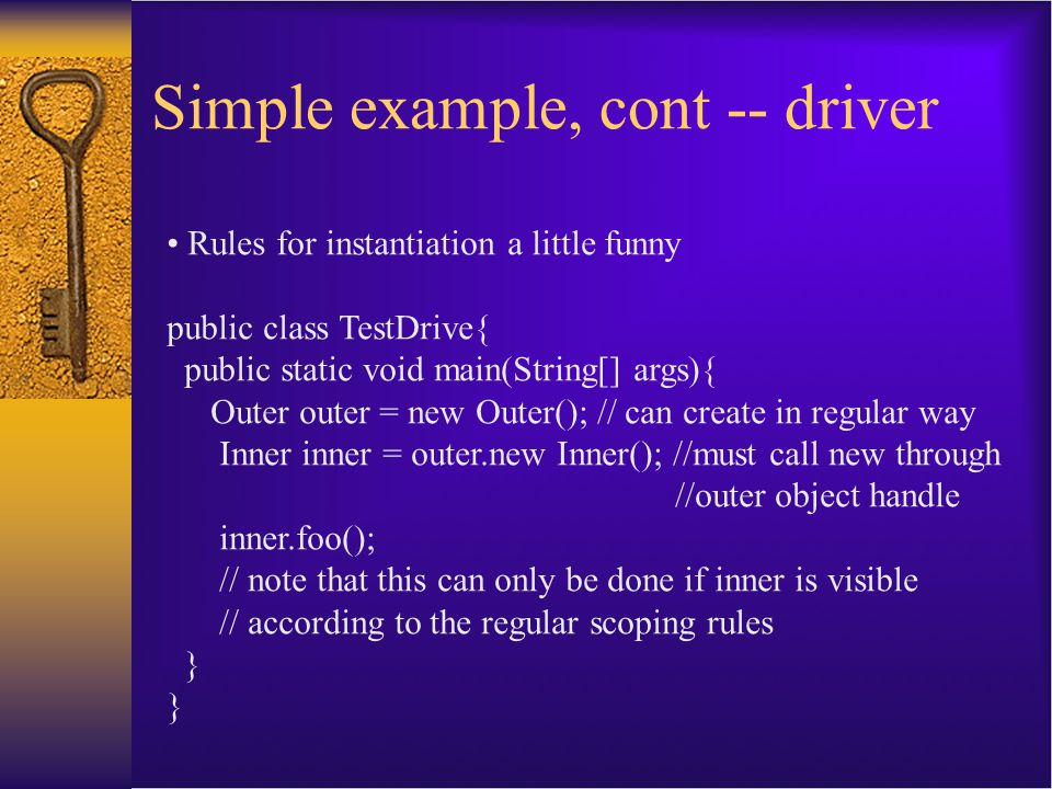 Inner class rules  Note that inner class can access outer class instance variables (even private ones).