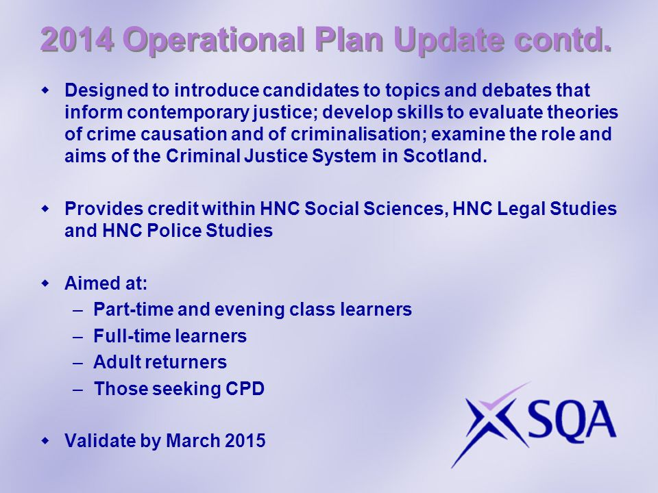 2014 Operational Plan Update contd.  Designed to introduce candidates to topics and debates that inform contemporary justice; develop skills to evalu
