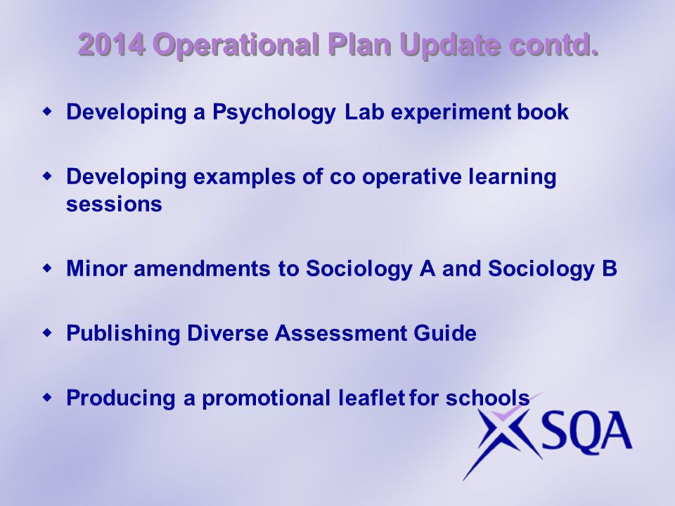 2014 Operational Plan Update contd.  Developing a Psychology Lab experiment book  Developing examples of co operative learning sessions  Minor amen