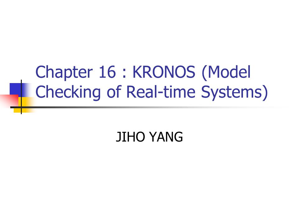 What is KRONOS.KRONOS allows analyzing timed automata.