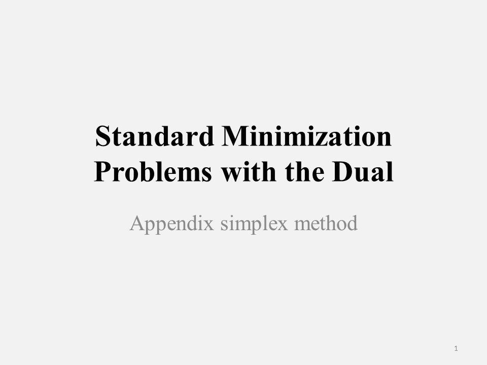 Standard Minimization Problems with the Dual Appendix simplex method 1