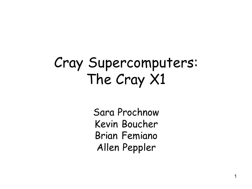 2 Introduction Fun Fact- Cray supercomputers consisted of the first vector register technology, immersion cooling technology, gallium arsenide semiconductor technology, and RISC architecture The X1 is the latest supercomputer from Cray Inc.