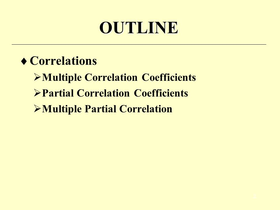 3 Multiple Correlation Coefficient  The multiple correlation coefficient, denoted as R y|x 1,…, x p, is a measure of the overall linear association of one dependent variable y with p independent variables x 1,…, x p.