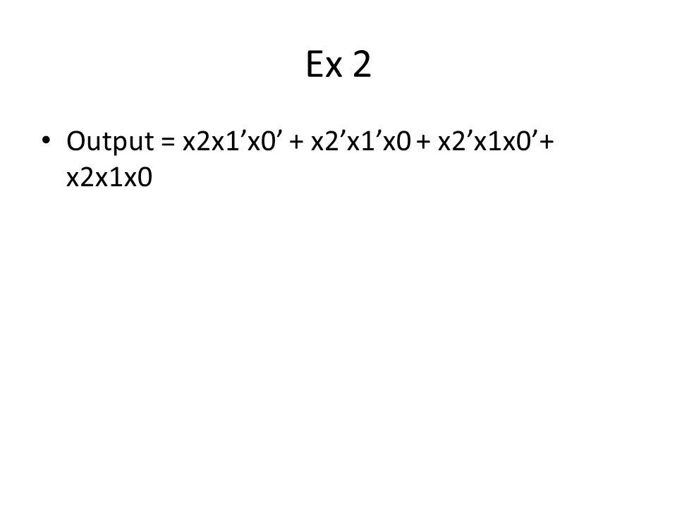 Ex 3 Assume that X consists of 3 bits, x2 x1 x0.