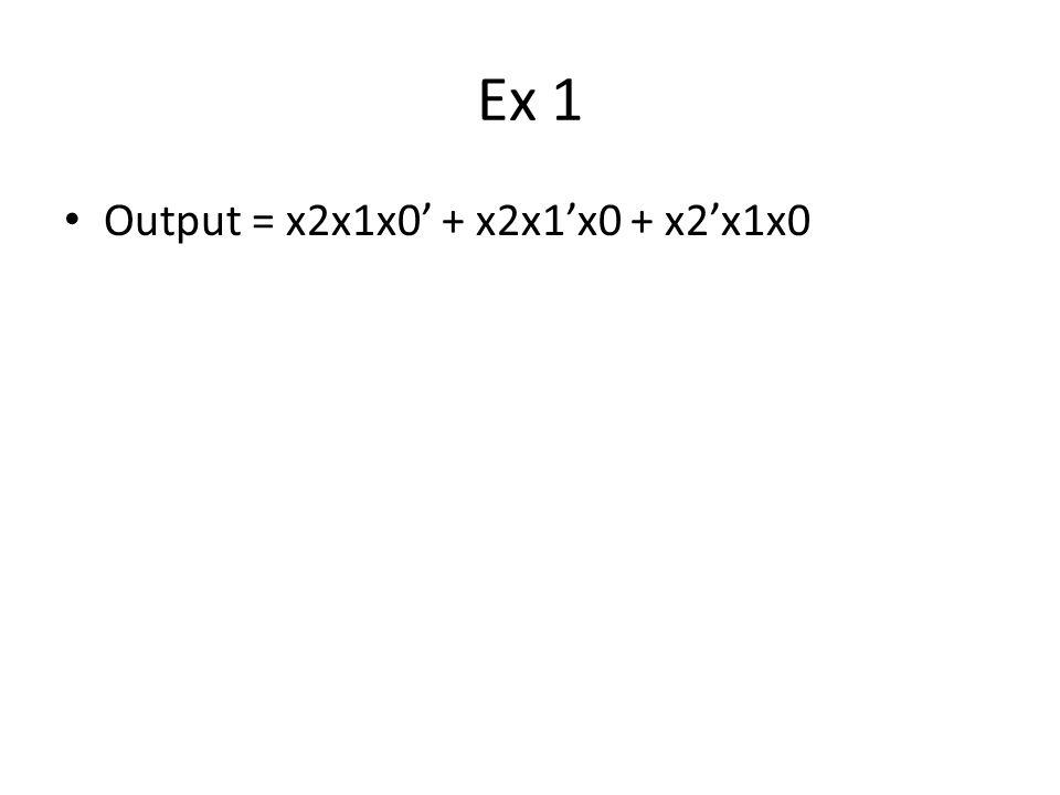 Ex 2 Assume that X consists of 3 bits, x2 x1 x0.