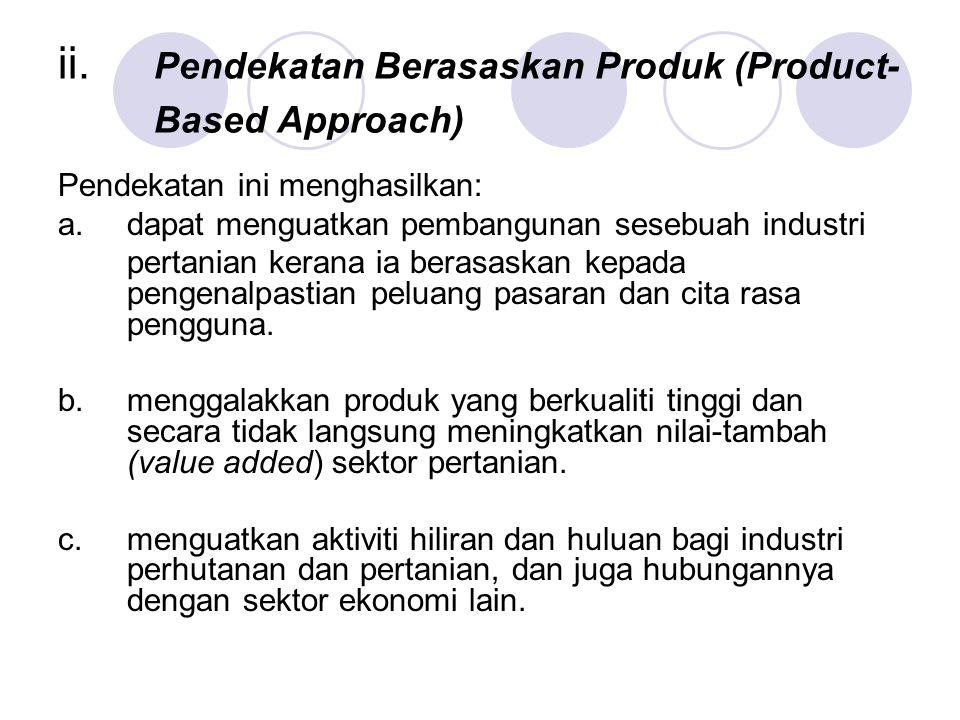 ii. Pendekatan Berasaskan Produk (Product- Based Approach) Pendekatan ini menghasilkan: a.