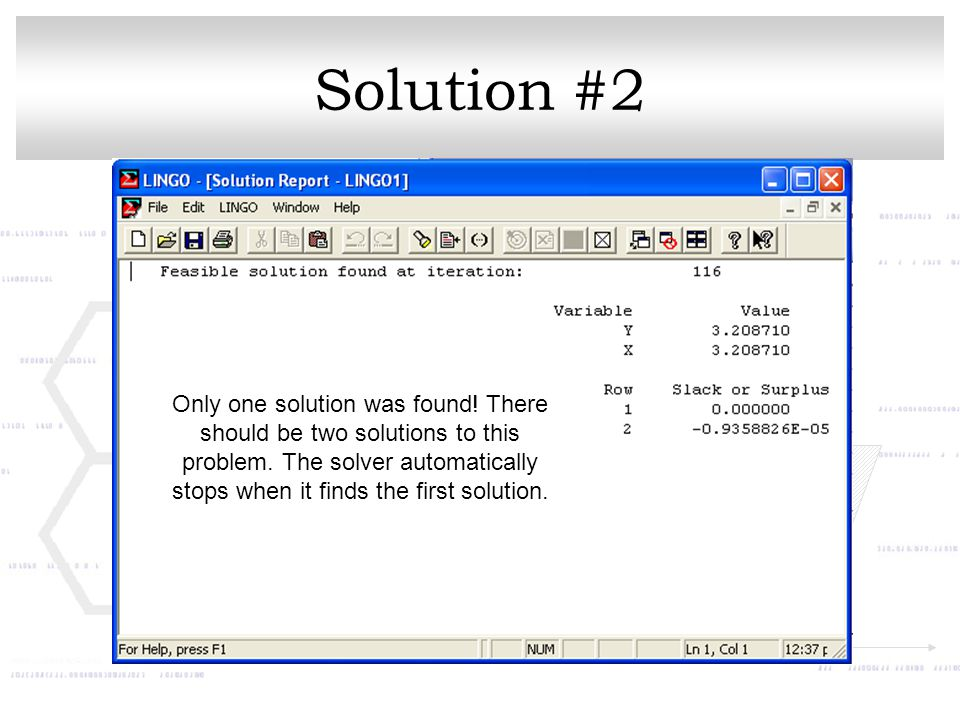 Solution #2 Only one solution was found! There should be two solutions to this problem. The solver automatically stops when it finds the first solutio