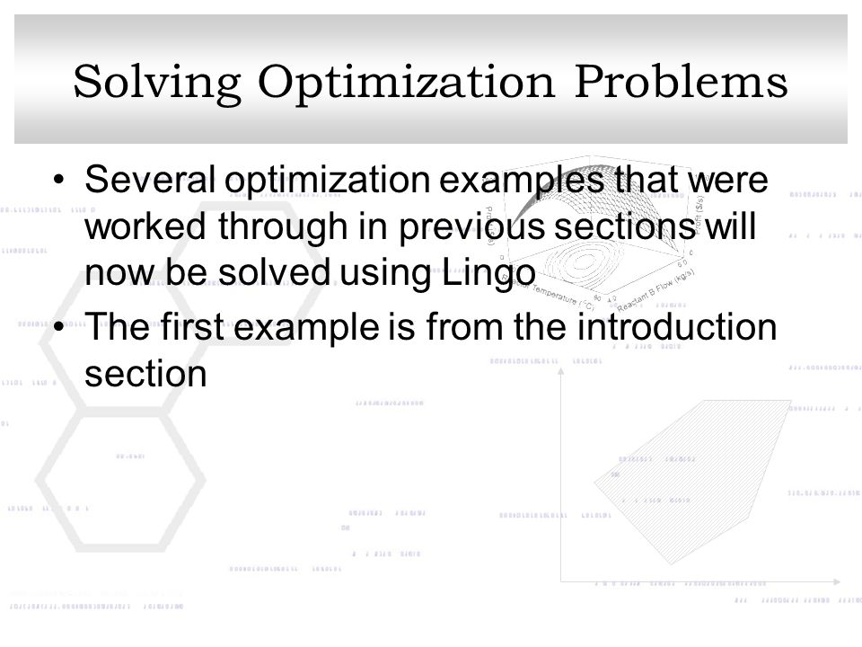 Solving Optimization Problems Several optimization examples that were worked through in previous sections will now be solved using Lingo The first exa