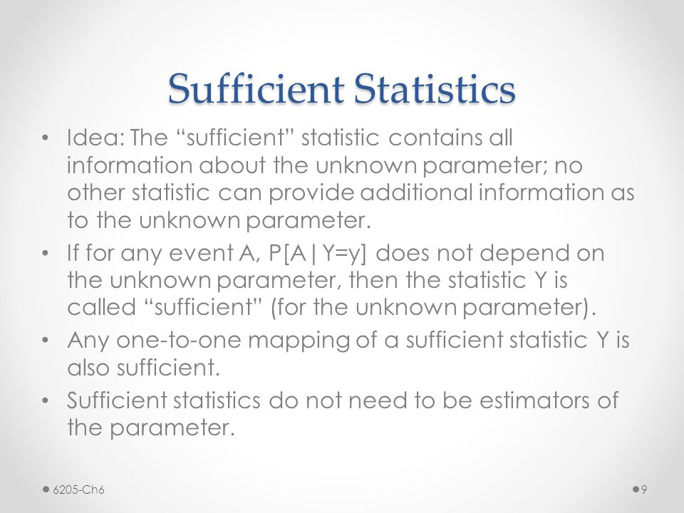 """Sufficient Statistics Idea: The """"sufficient"""" statistic contains all information about the unknown parameter; no other statistic can provide additional"""