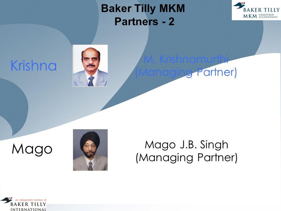 Baker Tilly MKM Partners - 2 Mago J.B. Singh (Managing Partner) Mago M.