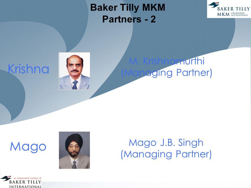 Baker Tilly MKM Partners - 2 M. Krishnamurthi (Managing Partner) Mago J.B.