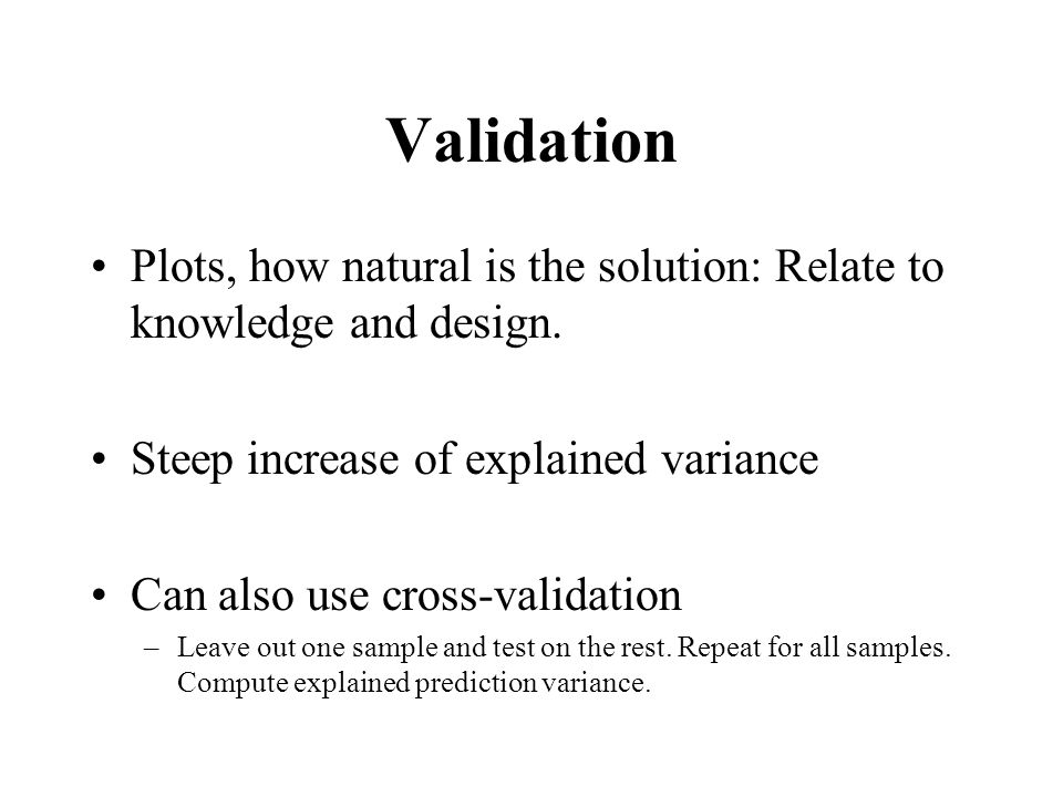 Validation Plots, how natural is the solution: Relate to knowledge and design.
