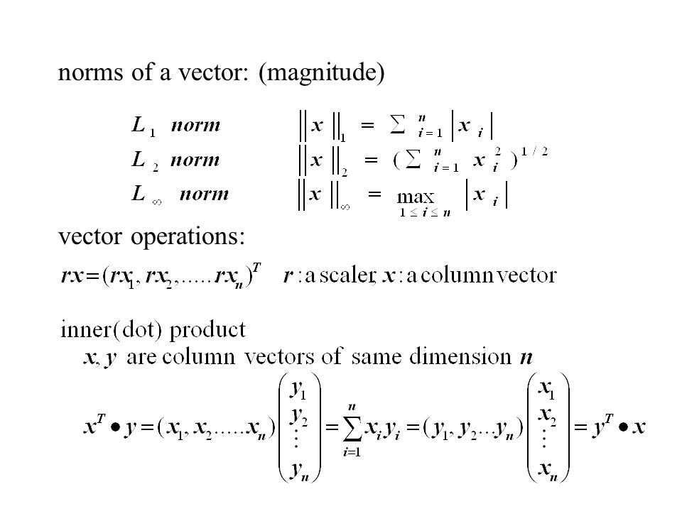 norms of a vector: (magnitude) vector operations: