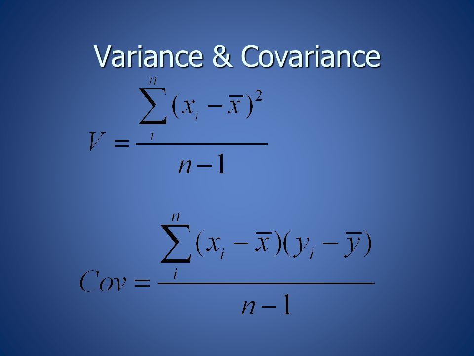 Covariance Matrix (S) x1 x2 x3 x1 x2 x3 x1 V 1 x2 Cov 21 V 2 x3 Cov 31 Cov 32 V 3