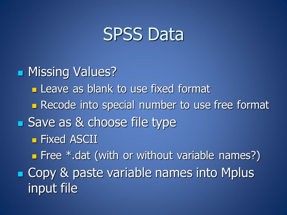 SPSS Data Missing Values. Missing Values.