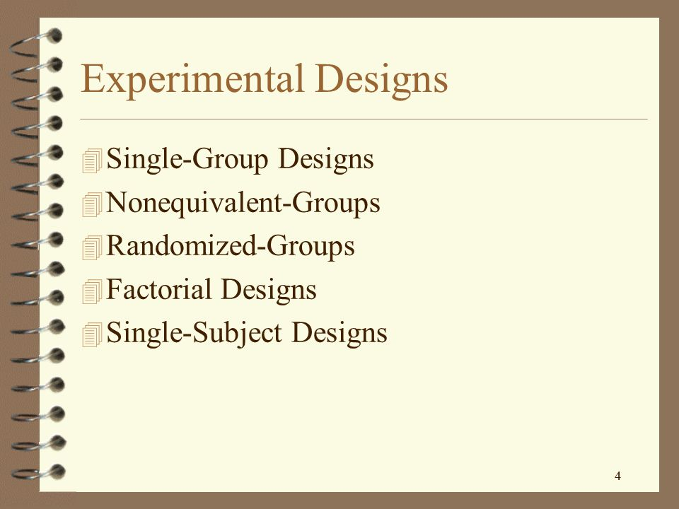 14 Experimental Designs Key Issues: 4 Primary purpose is to test causal hypothesis 4 Direct manipulation of the Independent Variable 4 Clearly identify the design used 4 Maximize the control of extraneous variables 4 Treatment should be sufficiently different