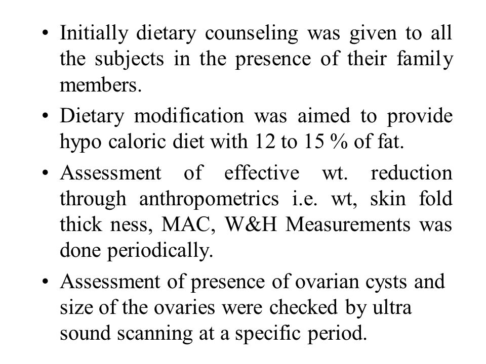 Initially dietary counseling was given to all the subjects in the presence of their family members. Dietary modification was aimed to provide hypo cal