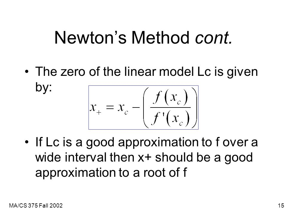 MA/CS 375 Fall 200215 Newton's Method cont.