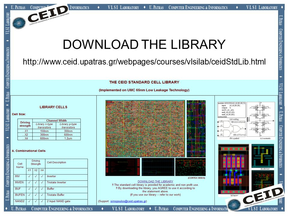 DOWNLOAD THE LIBRARY http://www.ceid.upatras.gr/webpages/courses/vlsilab/ceidStdLib.html