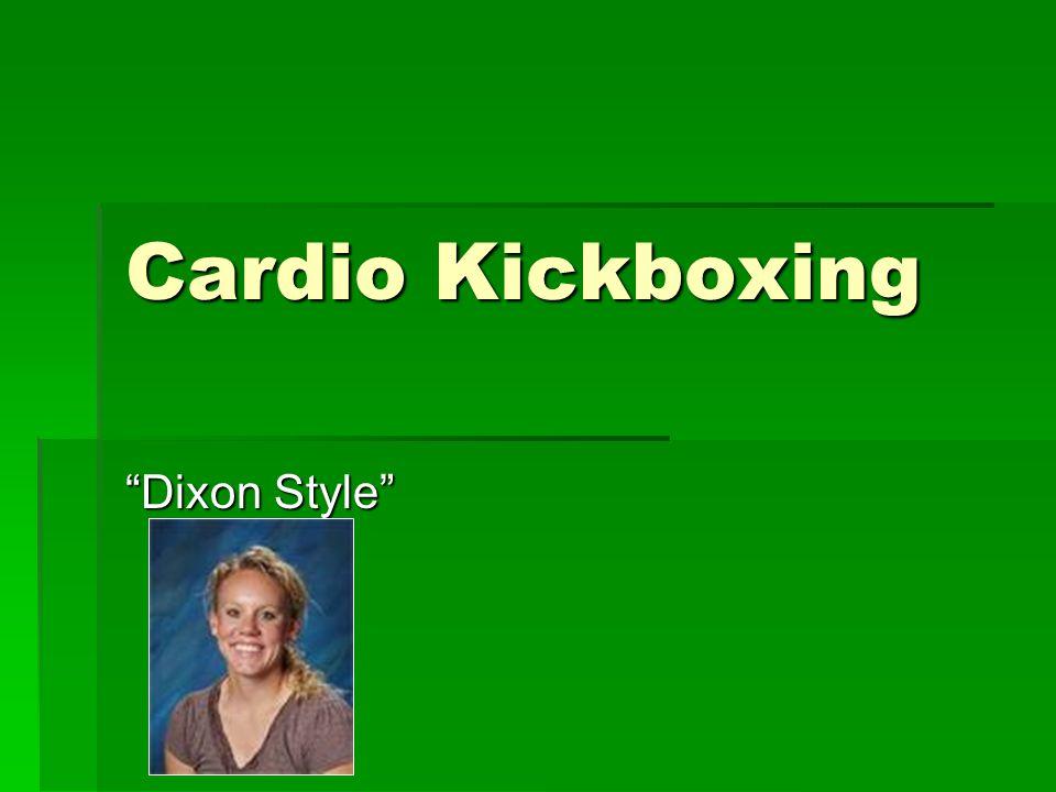 Cardio Kickboxing Dixon Style