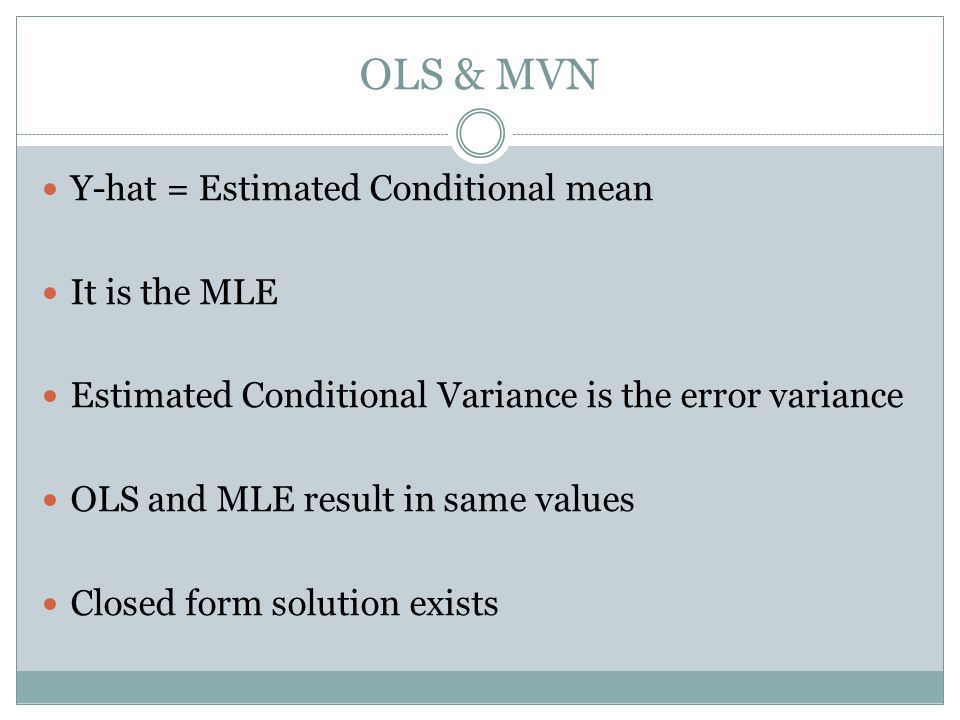 GLM Y belongs to an exponential family of distributions g is called the link function x s are not random Y x belongs to the exponential family Conditional variance is no longer constant Parameters are estimated by MLE using numerical methods
