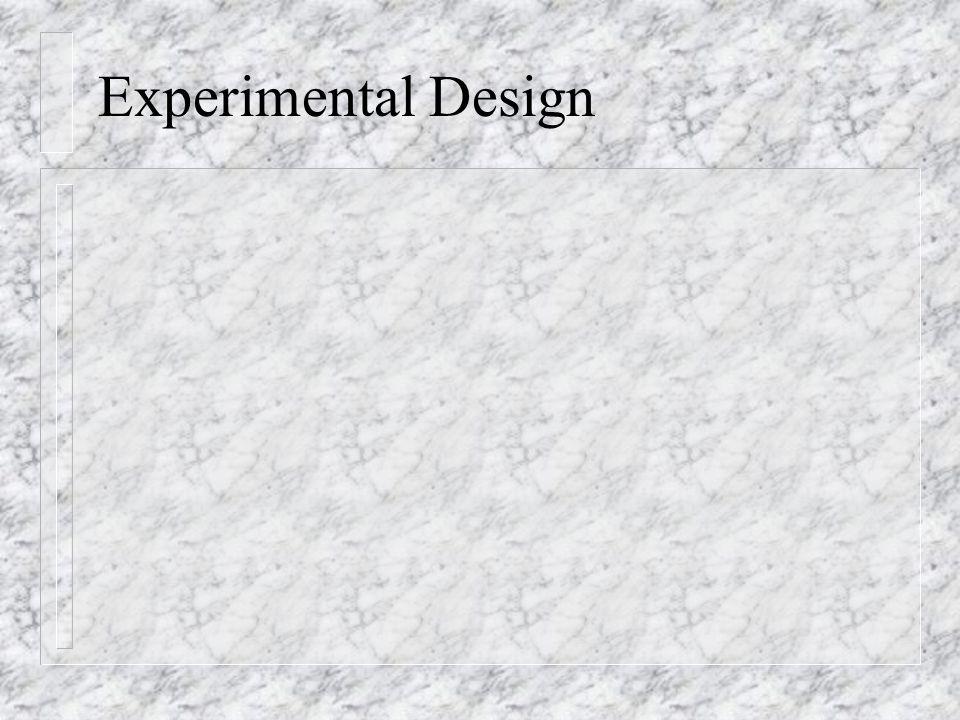 Analysis of Design 1 n Utilize change scores n Interval-ratio data 2 groups unpaired t-test n 3 groups ANOVA n Ordinal data 2 groups Mann-Whitney U n 3 groups Kruskal-Wallis analysis of variance