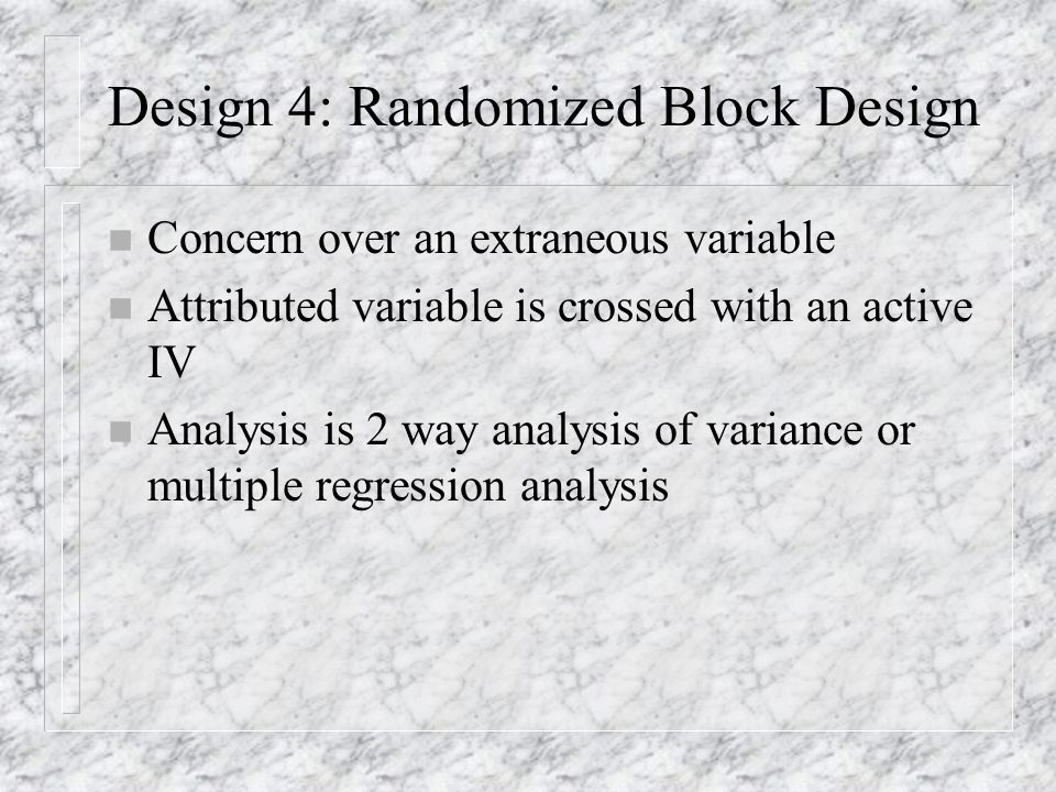 Two Way Factorial Design n Main effect n Interaction effect n Analysis is two way or three way analysis of variance