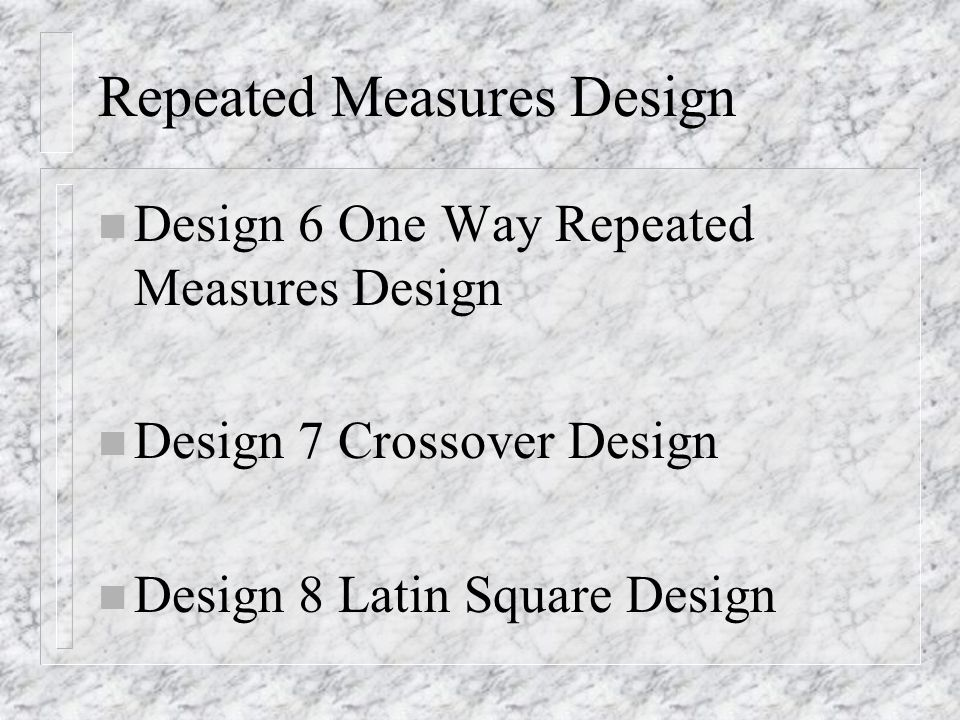 Design 5: Nested Design n Some attribute variables cannot be crossed