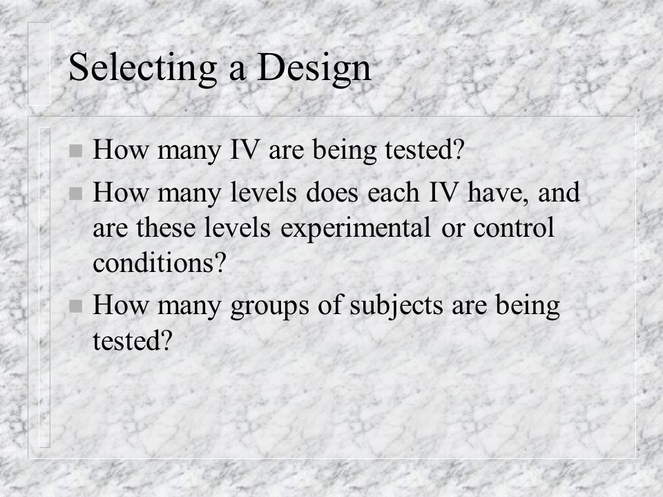 Quasi Experimental Designs n Do not use random assignments n Potential bias of sample n Strong control over design