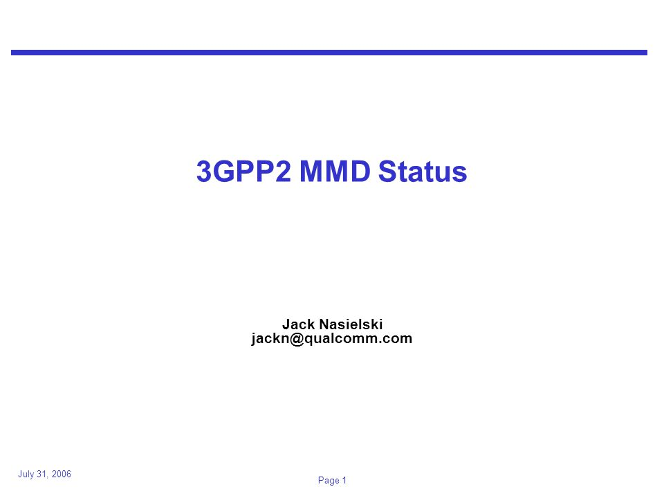 July 31, 2006 Page 22 3GPP/PP2 differences 3GPP IMS and 3GPP2 MMD are very similar except for some differences noted in the next few slides The differences are essential for deploying IMS over CDMA-based 3GPP2 systems.