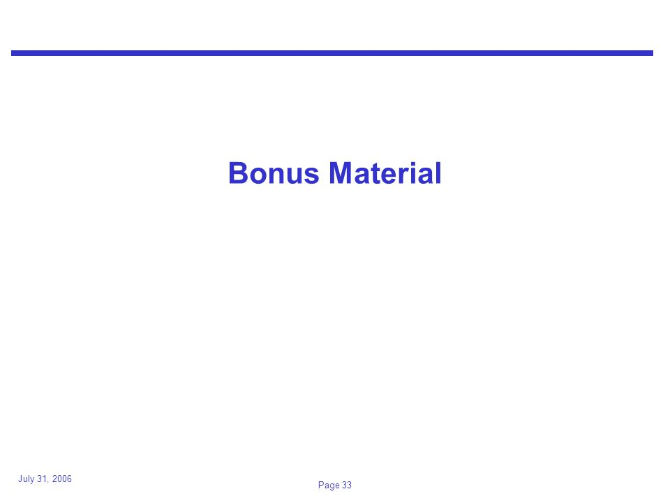 July 31, 2006 Page 33 Bonus Material