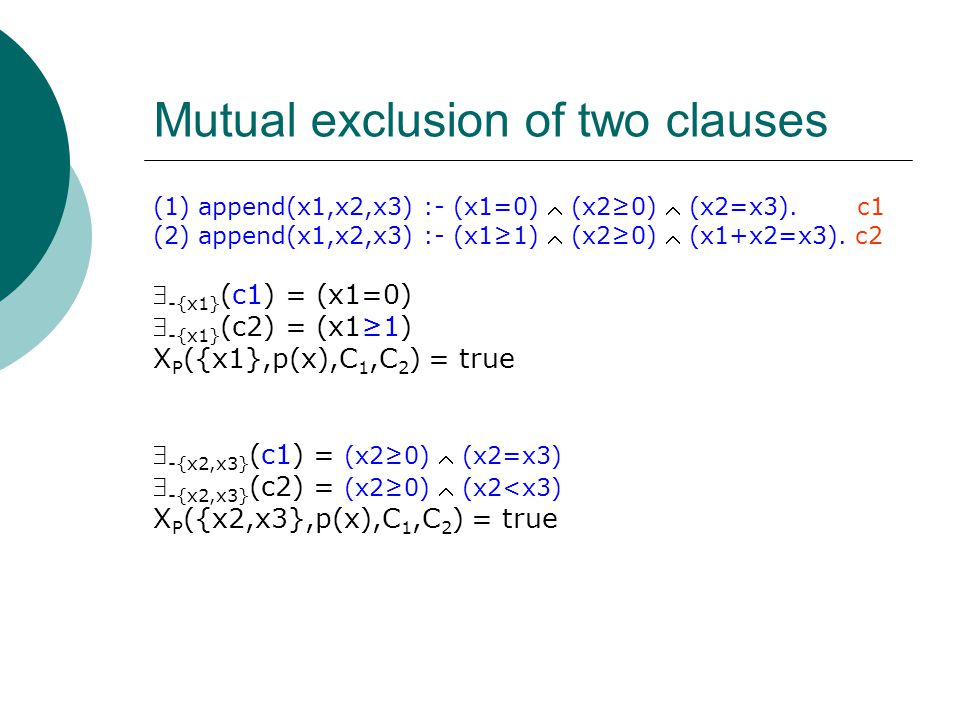 Mutual exclusion of two clauses (1) append(x1,x2,x3) :- (x1=0)  (x2≥0)  (x2=x3).