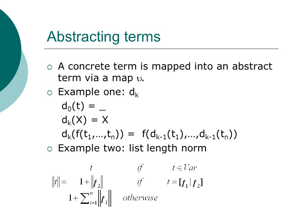Abstracting terms  A concrete term is mapped into an abstract term via a map .