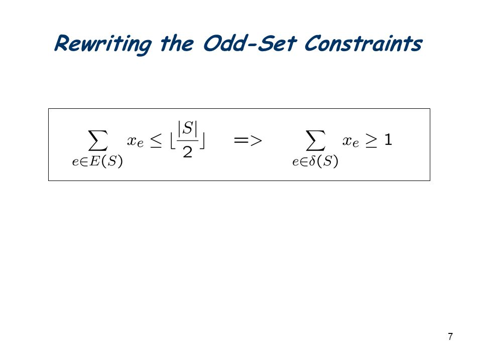 18 Fractional solutions Satisfying inequalities By induction, each smaller fractional solution is a convex combination of matchings Check degree Check odd-set 0.3 0.7 0.3 0.7 0.3 So is the original fractional solution.