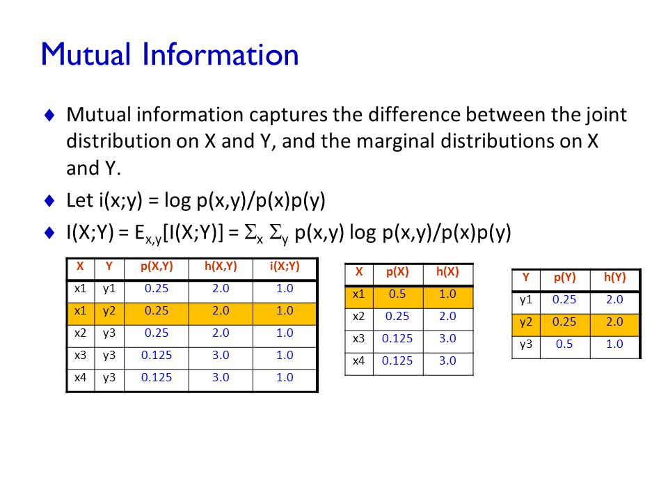 Mutual Information  Mutual information captures the difference between the joint distribution on X and Y, and the marginal distributions on X and Y.