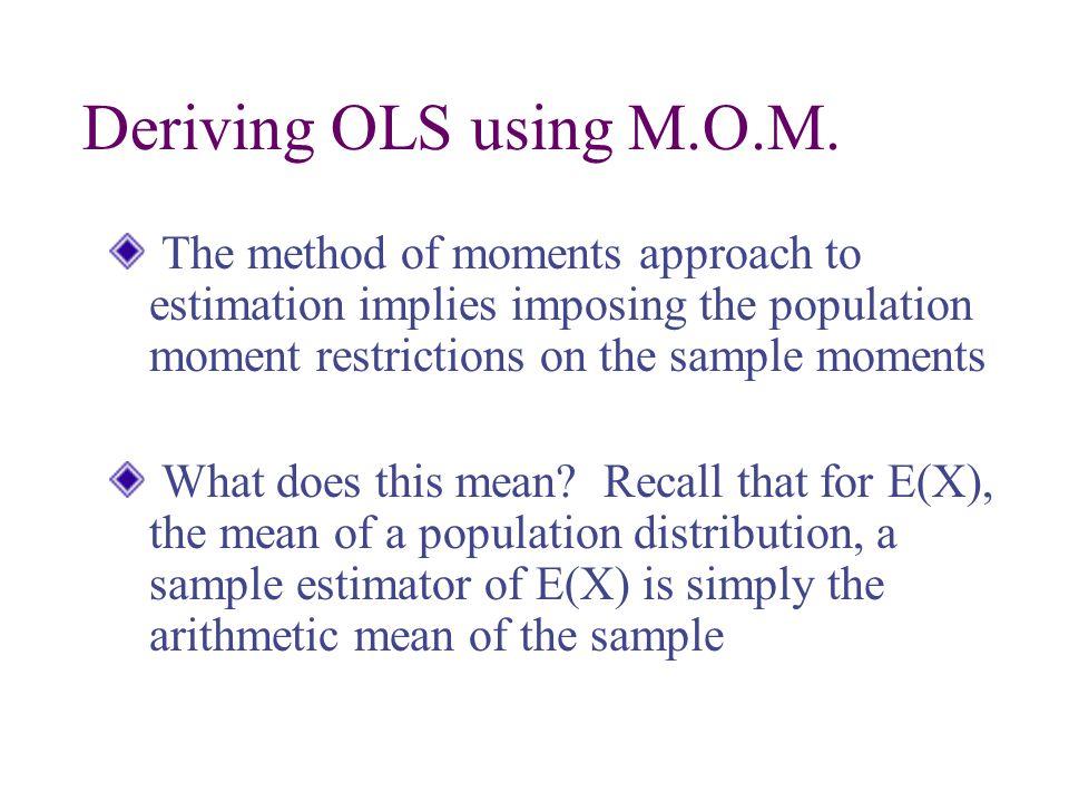 Deriving OLS using M.O.M.