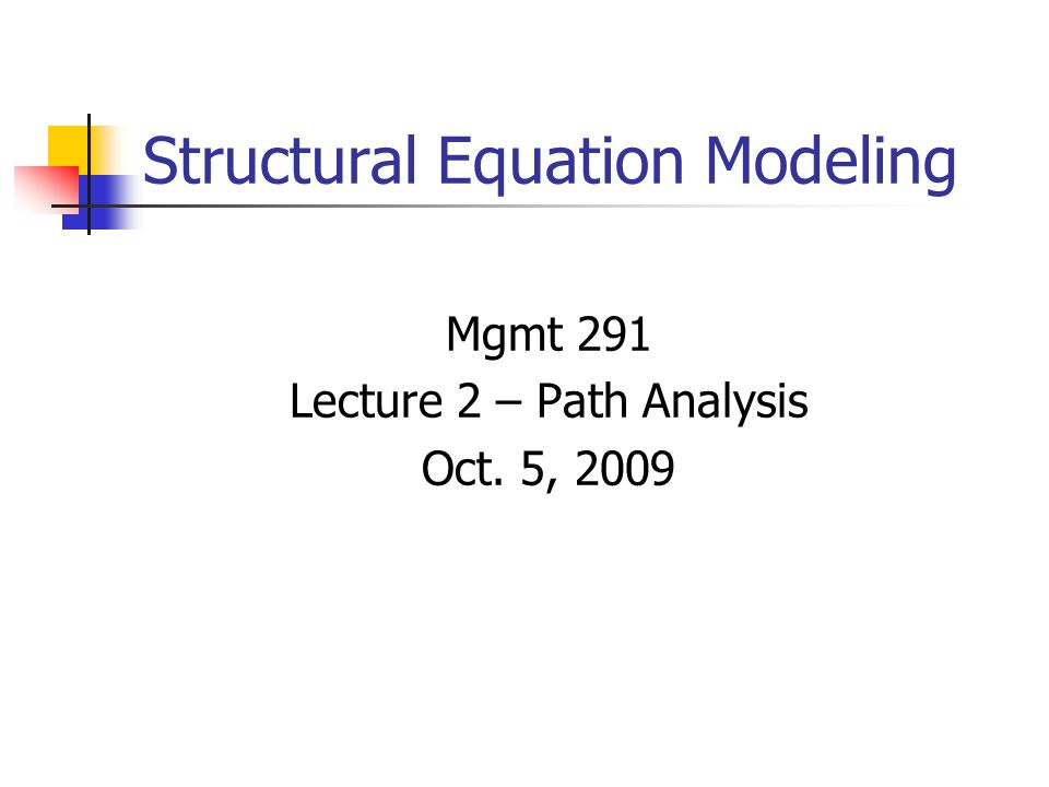 Part 2: Estimation Methods for Path Models Identification Issue and Estimation Options