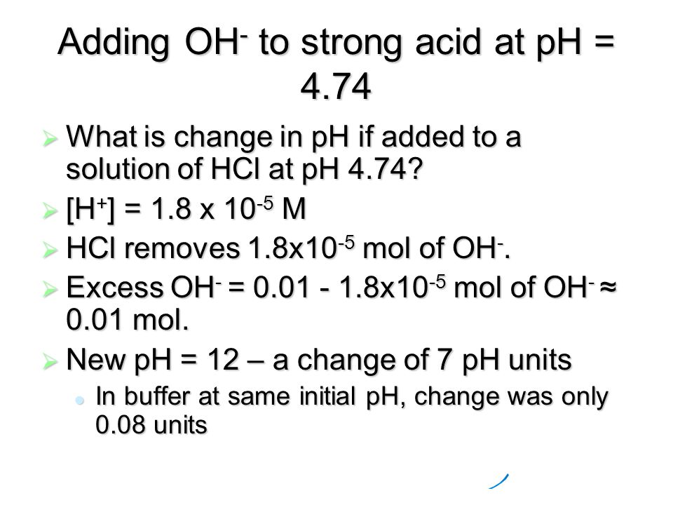 Adding OH - to strong acid at pH = 4.74  What is change in pH if added to a solution of HCl at pH 4.74.
