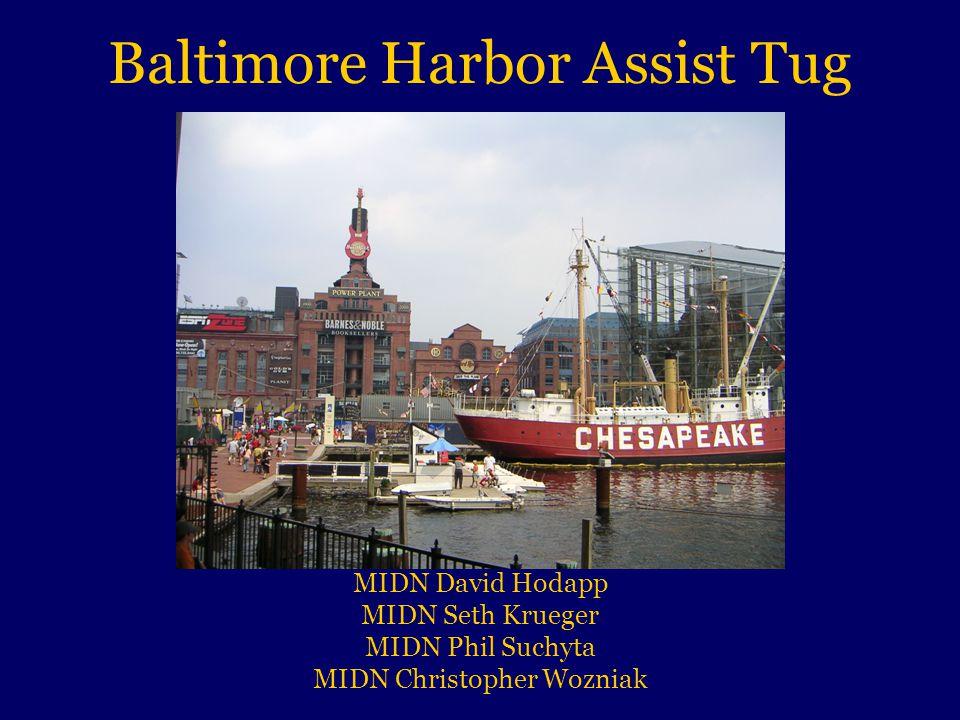 Baltimore Harbor Assist Tug MIDN David Hodapp MIDN Seth Krueger MIDN Phil Suchyta MIDN Christopher Wozniak