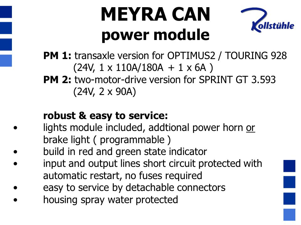 PM 1: transaxle version for OPTIMUS2 / TOURING 928 (24V, 1 x 110A/180A + 1 x 6A ) PM 2: two-motor-drive version for SPRINT GT 3.593 (24V, 2 x 90A) rob